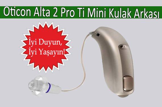 Oticon-Alta-2-Pro-Ti-Mini-Kulak-Arkasi